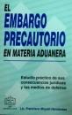 EL EMBARGO PRECAUTORIO EN MATERIA ADUANERA