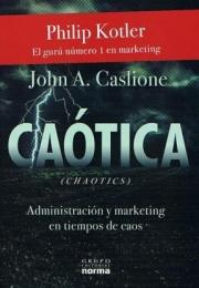 CAÓTICA ADMINISTRACIÓN Y MARKETING EN TIEMPOS DE CAOS