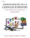 ADMINISTRACIÓN DE LA CADENA DE SUMINISTRO. UNA PERSPECTIVA LOGÍSTICA.