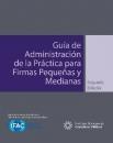 GUÍA DE ADMINISTRACIÓN DE LA PRÁCTICA PARA FIRMAS PEQUEÑAS Y MEDIANAS