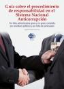 GUIA SOBRE EL PROCEDIMIENTO DE RESPONSABILIDAD EN EL SISTEMA NACIONAL ANTICORRUPCION, POR FALTA ADMINISTRATIVA GRAVE Y NO GRAVE, COMETIDA POR SERVIDOR
