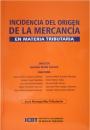 INCIDENCIA DEL ORIGEN DE LA MERCANCÍA EN MATERIA TRIBUTARIA