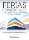 FERIAS COMERCIALES - CÓMO ORGANIZARLAS Y PARTICIPAR EN ELLAS CON ÉXITO
