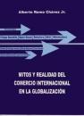 Mitos y realidades del comercio internacional en la globalización