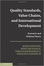 QUALITY STANDARDS, VALUE CHAINS, AND INTERNATIONAL DEVELOPMENT: ECONOMIC AND POLITICAL THEORY