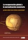 LA RECUPERACIÓN GLOBAL Y LA NORMALIZACIÓN MONETARIA: CÓMO EVITAR UNA CRÓNICA ANUNCIADA
