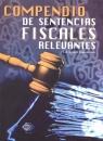 COMPENDIO DE SENTENCIAS FISCALES RELEVANTES