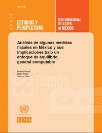 ANÁLISIS DE ALGUNAS MEDIDAS FISCALES EN MÉXICO Y SUS IMPLICACIONES BAJO UN ENFOQUE DE EQUILIBRIO GENERAL COMPUTABLE